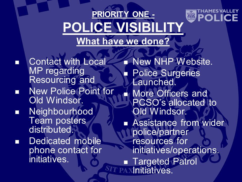 PRIORITY ONE - POLICE VISIBILITY What have we done.