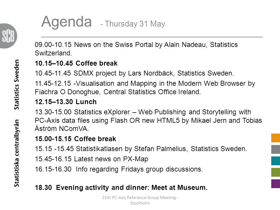Agenda - Thursday 31 May ________________________________________________________________ 09.00-10.15 News on the Swiss Portal by Alain Nadeau, Statis