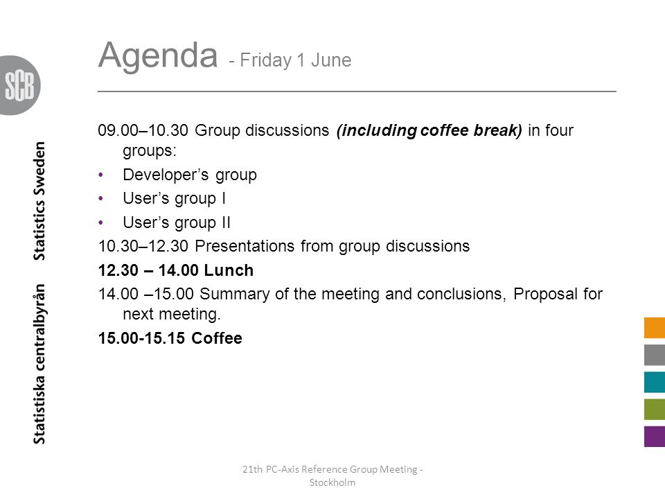 Agenda - Friday 1 June _______________________________________________________________ 09.00–10.30 Group discussions (including coffee break) in four