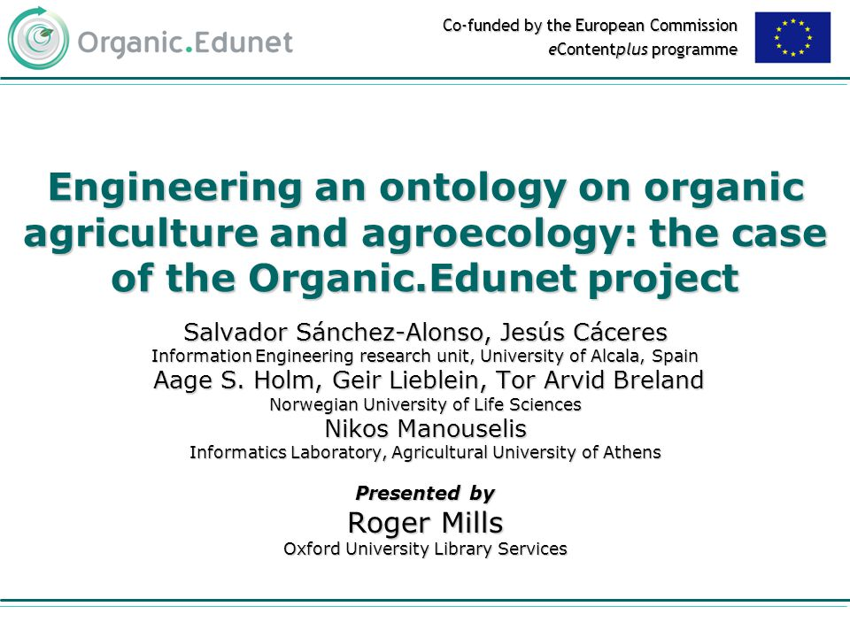 http://www.organic-edunet.eu 12/28 Formulate modules  Domain [subject] experts identify sub-domains  assisted by librarians and ontology experts  dividing the original list into microthesauri or modules  Modules must be cohesive: all the concepts logically related will be part of the same module  Tentative high level modules:  Farming  Distribution  Processing  Consumption  Waste management