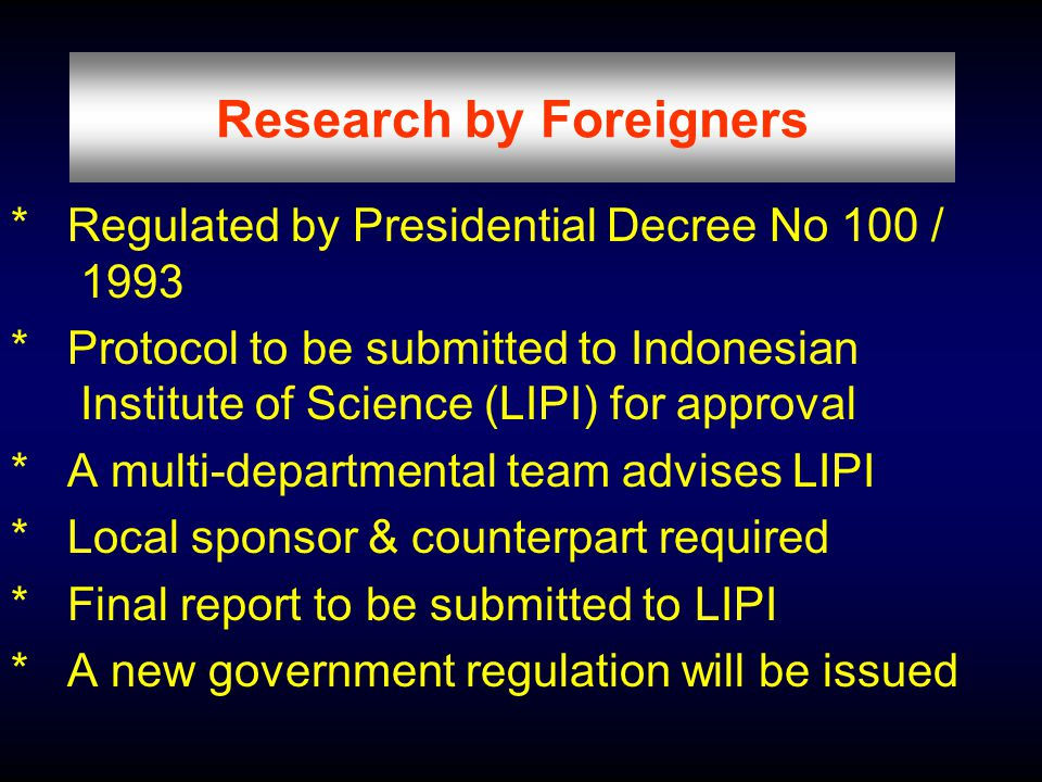 National Commission of Ethics in Health Research Established by Decree of MOH No 1334 / 2002 20 members (physicians, biomedical scientists, public health experts, lawyer, sociologist, philosopher / ethicist, agriculturalist, pharmacist) Tasks :- promote ethics in health research - prepare national guidelines - develop networking of ECs - review special protocols - monitor institutional ECs - report to MOH annually Secretariat : NIHRD in Jakarta