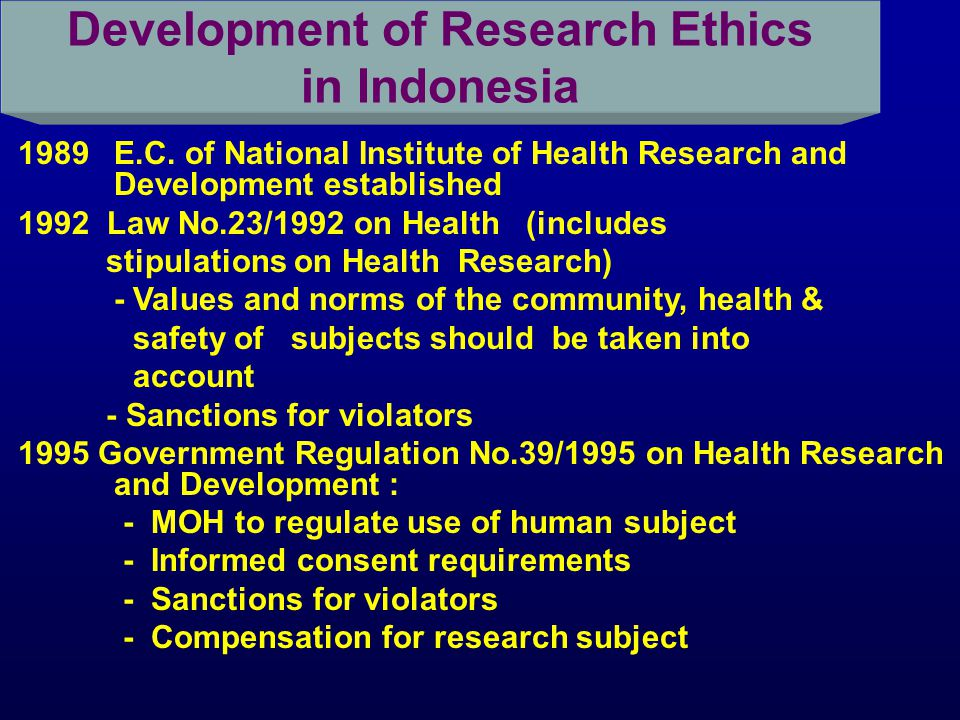 1982 Ethical Guidelines for Medical Research Published by University of Indonesia (UI) Medical School 1984 E.C.
