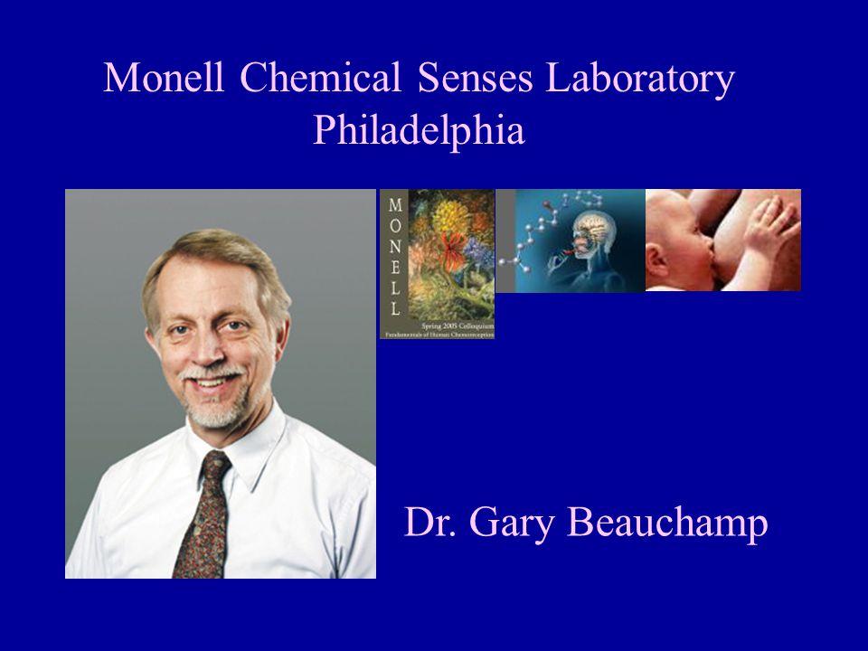 Monell Chemical Senses Laboratory Philadelphia Dr. Gary Beauchamp
