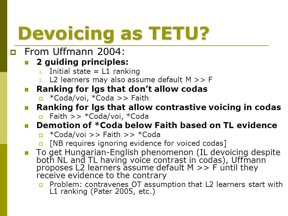 Devoicing as TETU.  From Uffmann 2004: 2 guiding principles: 1.
