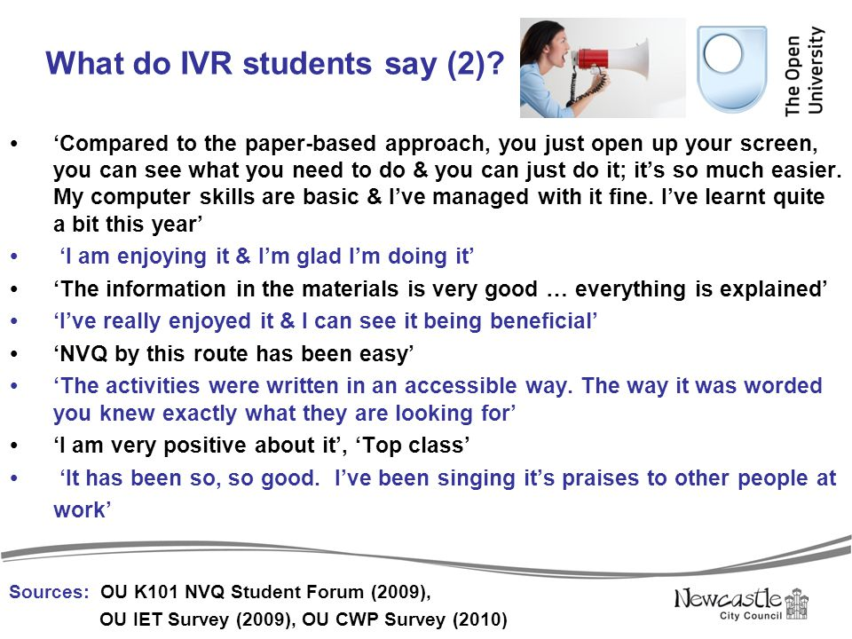 What do IVR students say (2)?  'Compared to the paper-based approach, you just open up your screen, you can see what you need to do & you can just do
