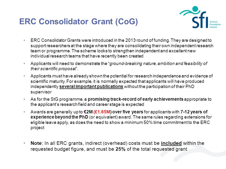 ERC Advanced Grant (AdG) ERC Advanced Grants are targeted towards established, exceptional leaders who are recognised internationally within their respective fields, owing to the originality and significance of their research contributions In most cases, PIs will be expected to demonstrate a record of achievements appropriate to their field and at least matching one or more of the following benchmarks:  10 publications as senior author (or in those fields where alphabetic order of authorship is the norm, joint author) in major international peer-reviewed multidisciplinary scientific journals, and/or in the leading international peer-reviewed journals and peer-reviewed conferences proceedings of their respective field;  3 major research monographs, of which at least one is translated into another language.