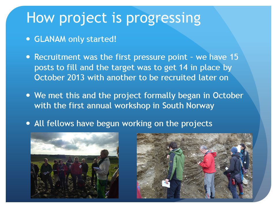 How project is progressing GLANAM only started.
