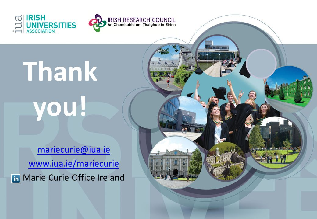 Thank you! mariecurie@iua.ie www.iua.ie/mariecurie Marie Curie Office Ireland