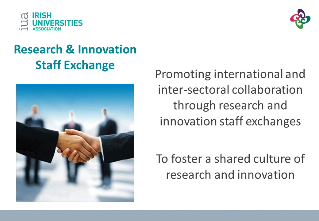 A Typical RISE Consortium of organisations from different countries and sectors –including countries from outside Europe Propose a joint research programme Implemented by secondment of staff around the consortium (1 month to 12 months duration) Networking/training events Staff = research students, postdocs, PIs, technical and managerial staff