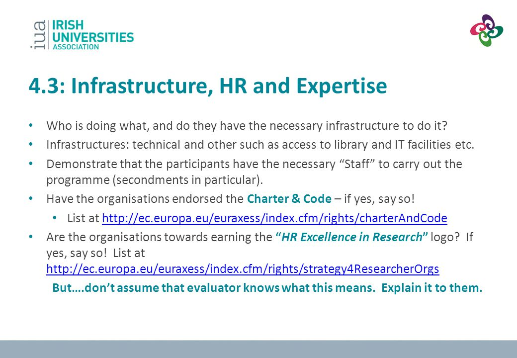4.3: Infrastructure, HR and Expertise Who is doing what, and do they have the necessary infrastructure to do it? Infrastructures: technical and other