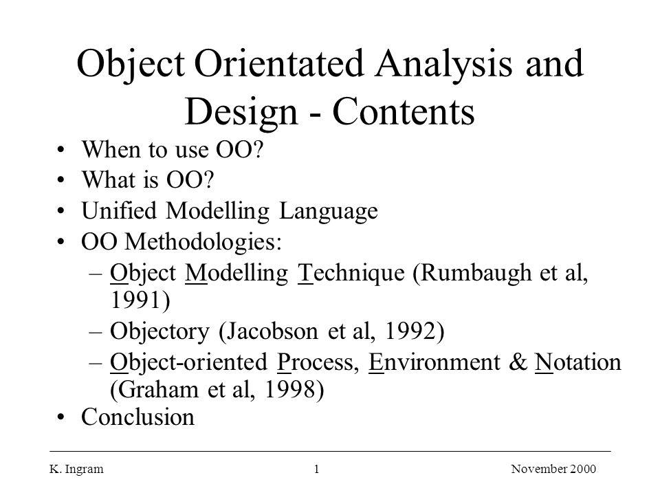 K.Ingram2November 2000 When to use OO.
