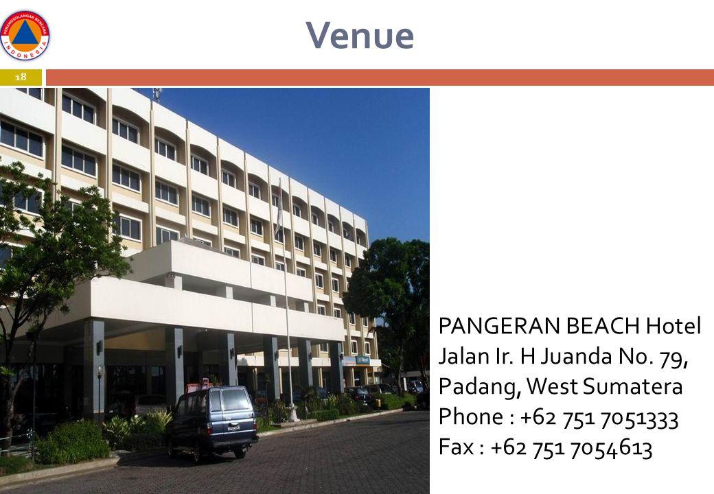 Venue 18 PANGERAN BEACH Hotel Jalan Ir. H Juanda N0. 79, Padang, West Sumatera Phone : +62 751 7051333 Fax : +62 751 7054613