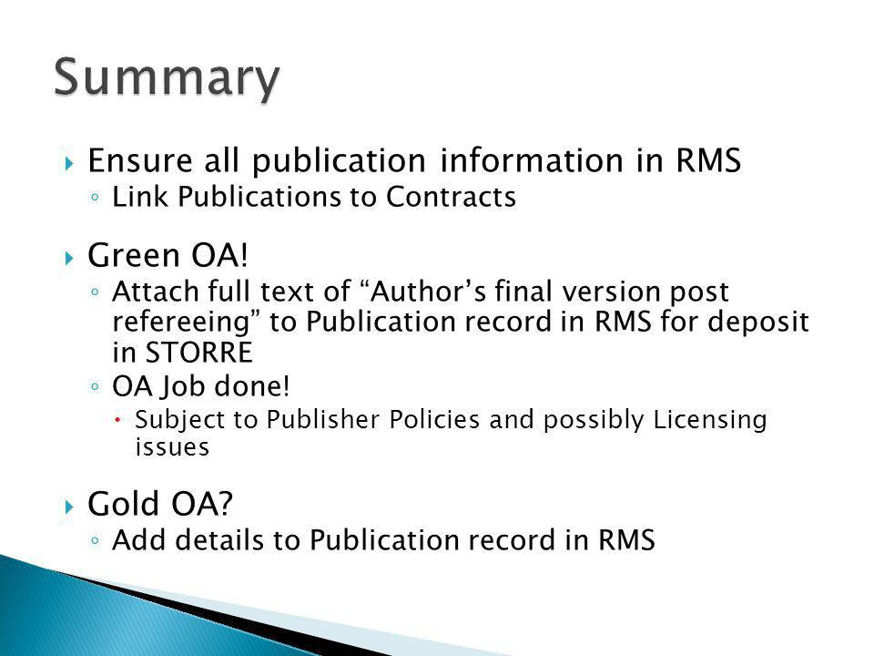  Ensure all publication information in RMS ◦ Link Publications to Contracts  Green OA.