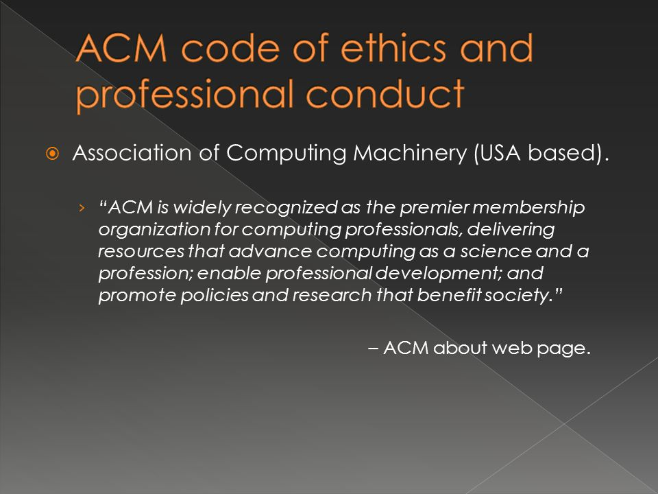 " Association of Computing Machinery (USA based). › ""ACM is widely recognized as the premier membership organization for computing professionals, deli"