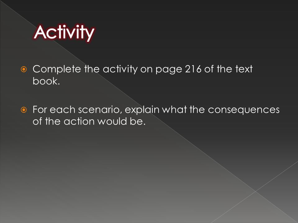  Complete the activity on page 216 of the text book.