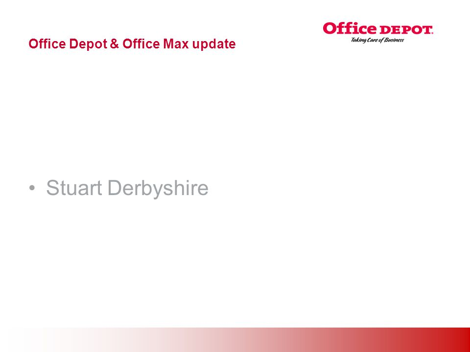 Office Solutions Office Depot & Office Max update Stuart Derbyshire