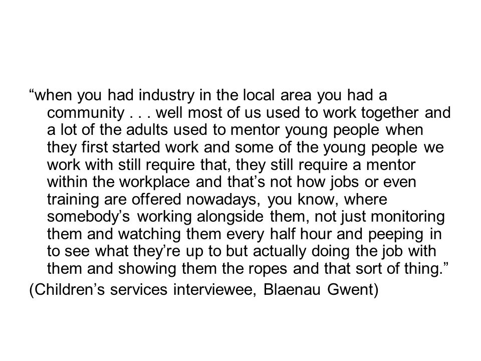 when you had industry in the local area you had a community...
