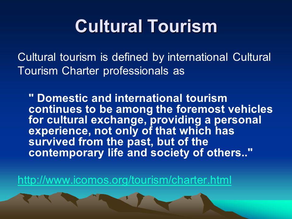 Potential Advantages /Disadvantages Cultural Tourism Cultural tourists, on average spend more than 'mainstream' tourists.