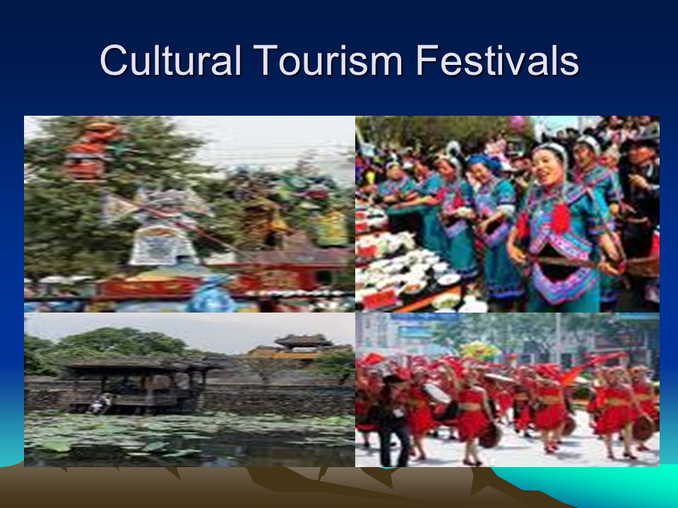 Development of Cultural Tourism through Festivals Festivals provide an opportunity for the local people to develop and share their culture, which create a sense of values and beliefs held by the individuals in a local community.