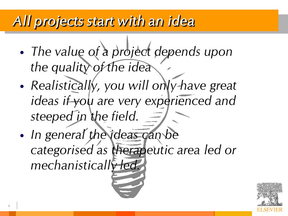 Advancing your idea 5 You have to convince a number of people that your idea is worth spending a great deal of money on.