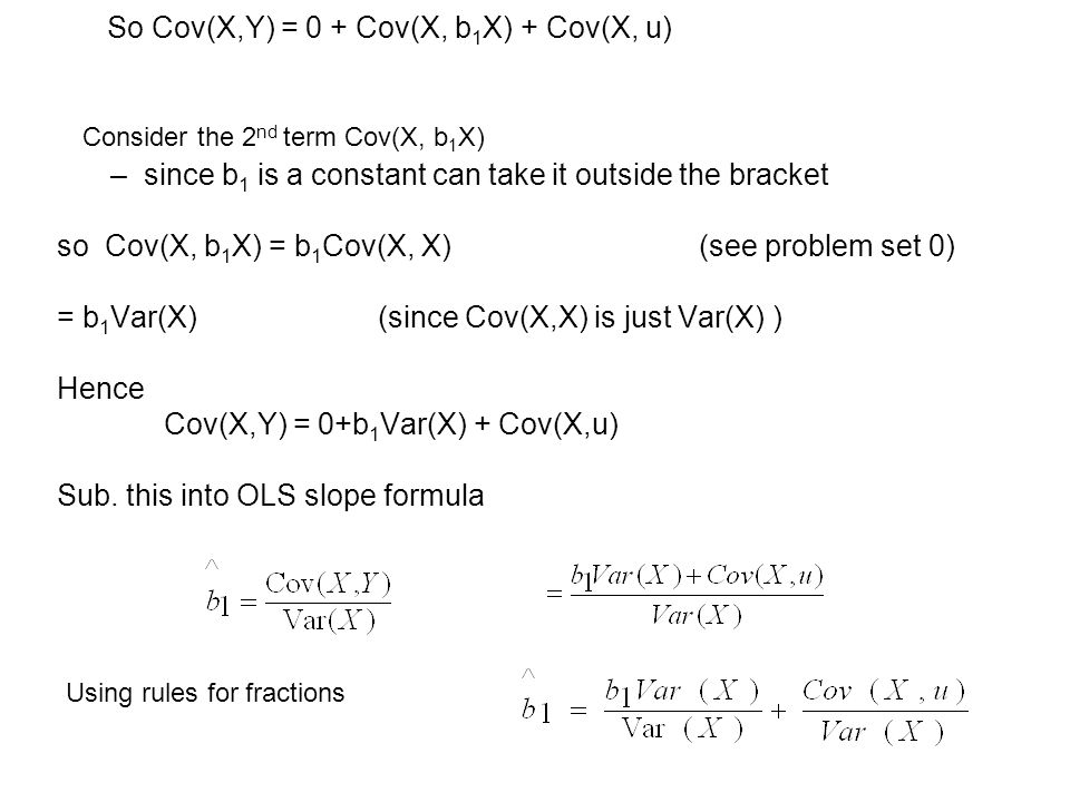 since Cov(X,u) is assumed =0, implies that Now need expected values to establish the extent of any bias.