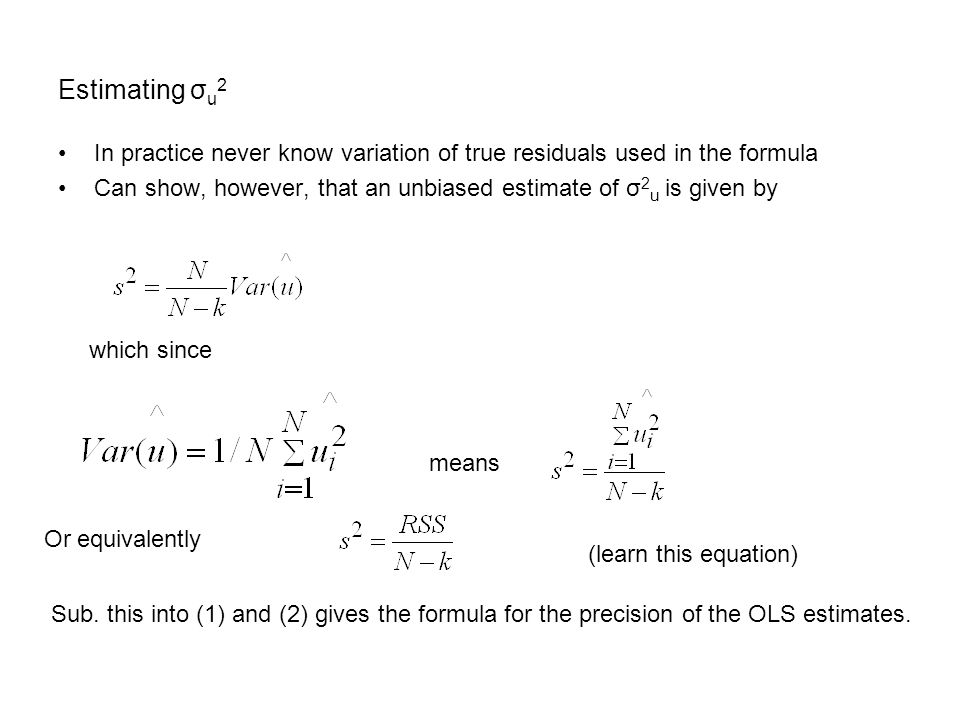 into the equations below gives the working formula needed to calculate the precision of the OLS estimates.