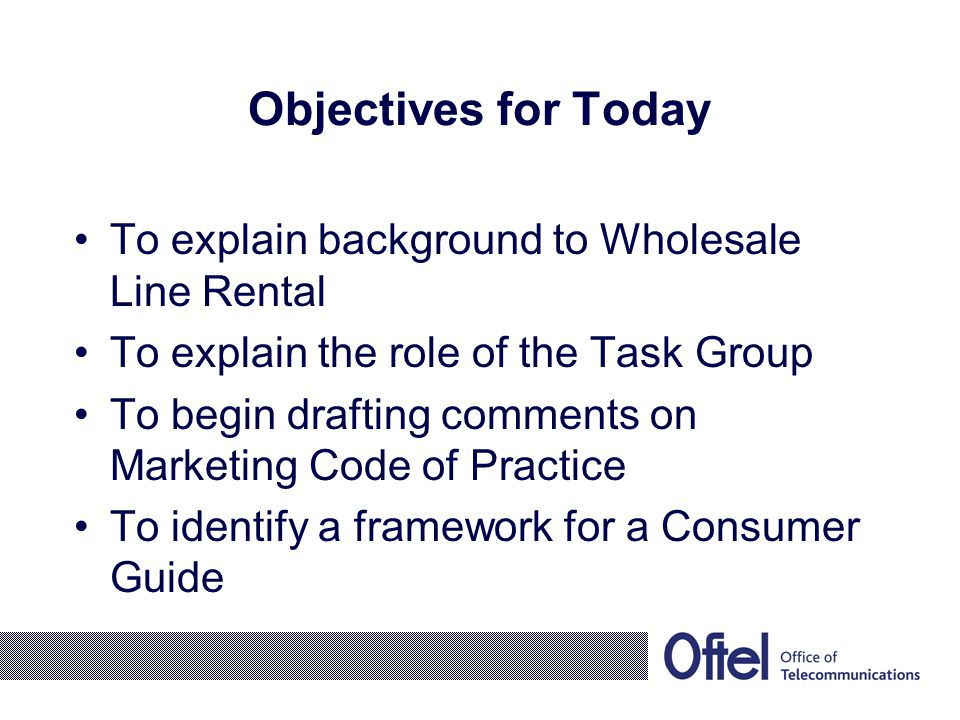 Conclusions of Oftel's Retail Review BT required to provide Wholesale Line Rental product –cost based –non-discriminatory terms –available to all providers 'Basic' WLR from 1 September Enhanced WLR to be developed