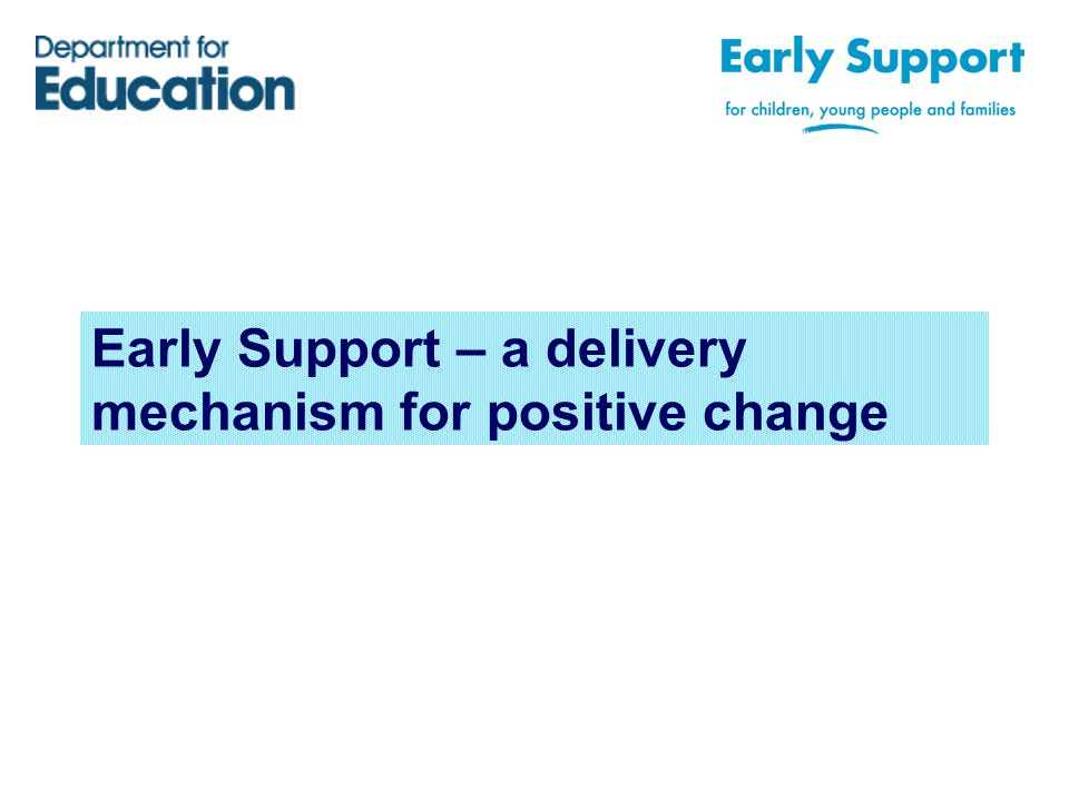 Early Support – a delivery mechanism for positive change