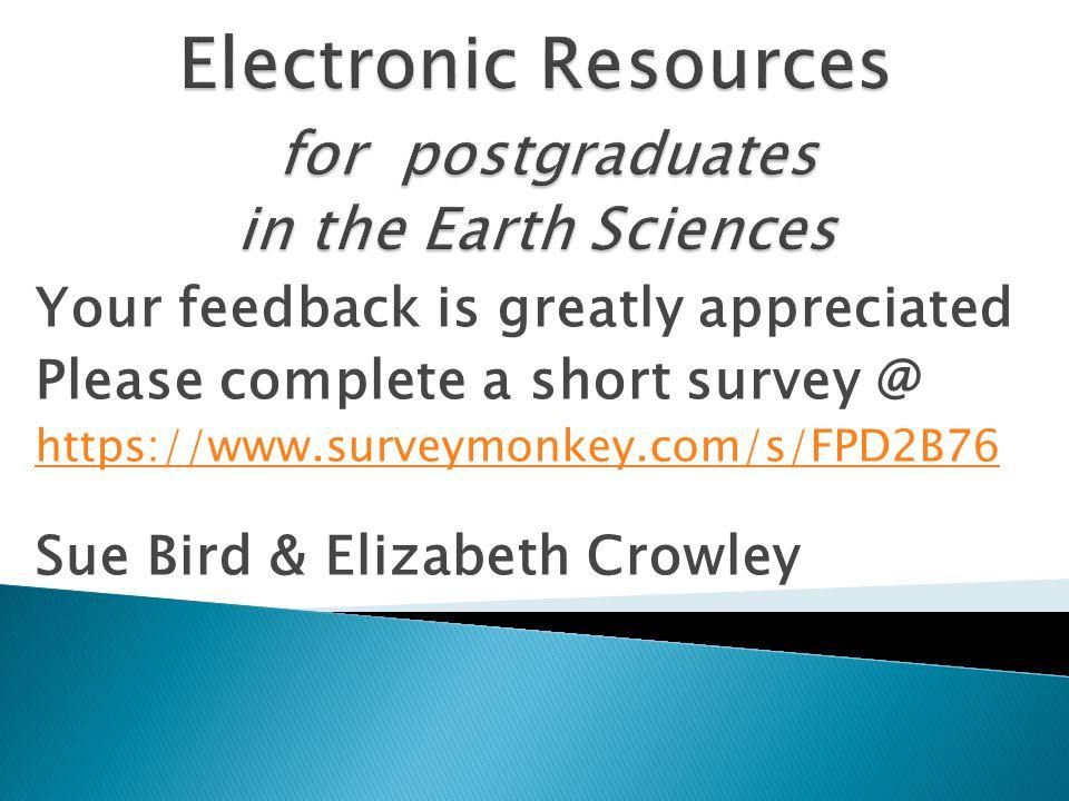 Your feedback is greatly appreciated Please complete a short survey @ https://www.surveymonkey.com/s/FPD2B76 Sue Bird & Elizabeth Crowley