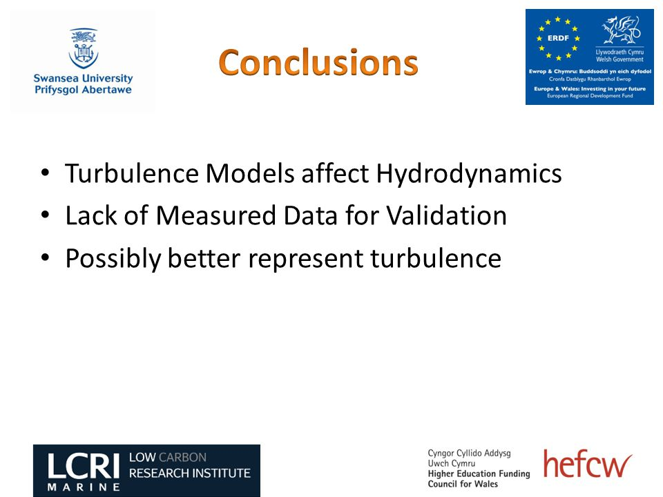 Turbulence Models affect Hydrodynamics Lack of Measured Data for Validation Possibly better represent turbulence