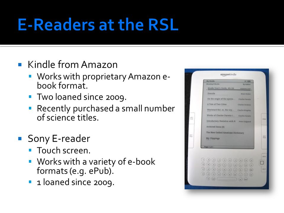 Kindle from Amazon  Works with proprietary Amazon e- book format.