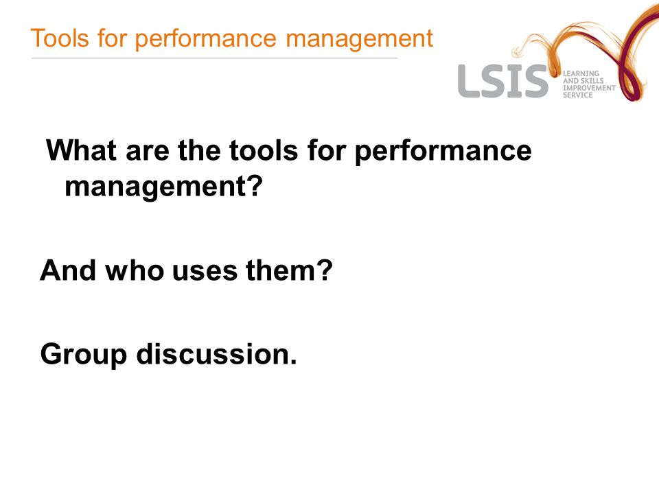 Tools for performance management What are the tools for performance management.