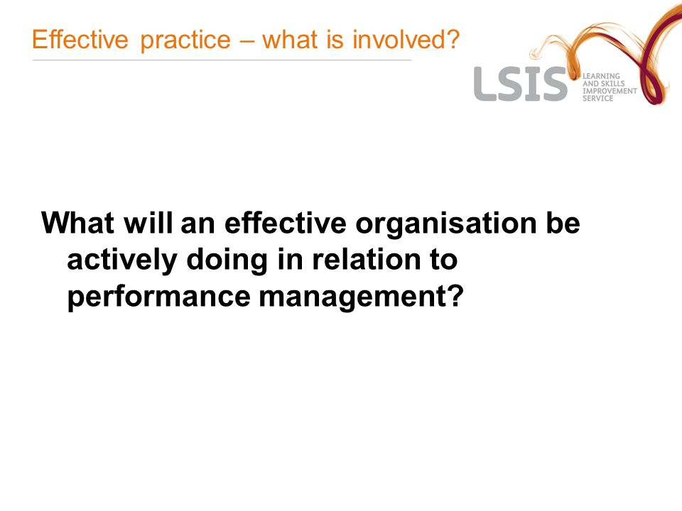 What is involved in effective performance management?