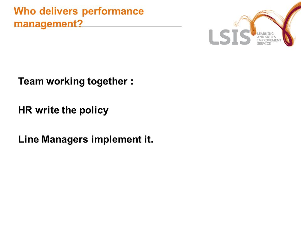Who delivers performance management.