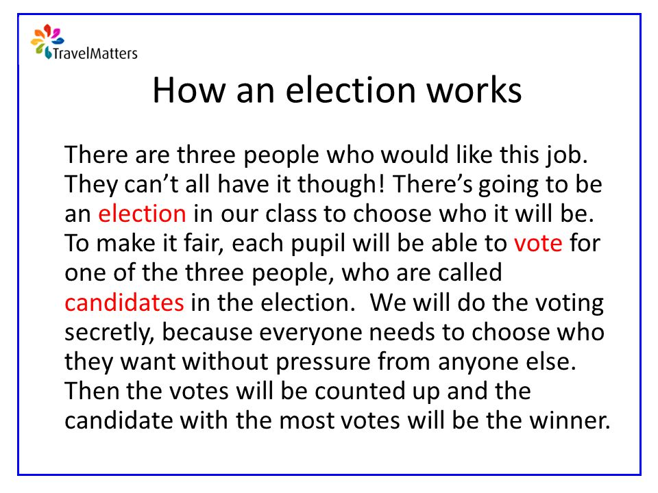 How an election works There are three people who would like this job.
