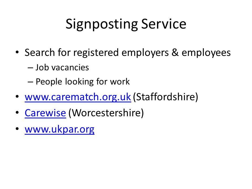 Signposting Service Search for registered employers & employees – Job vacancies – People looking for work   (Staffordshire)   Carewise (Worcestershire) Carewise