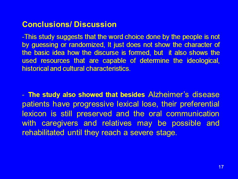 Conclusions/ Discussion -This study suggests that the word choice done by the people is not by guessing or randomized, It just does not show the chara