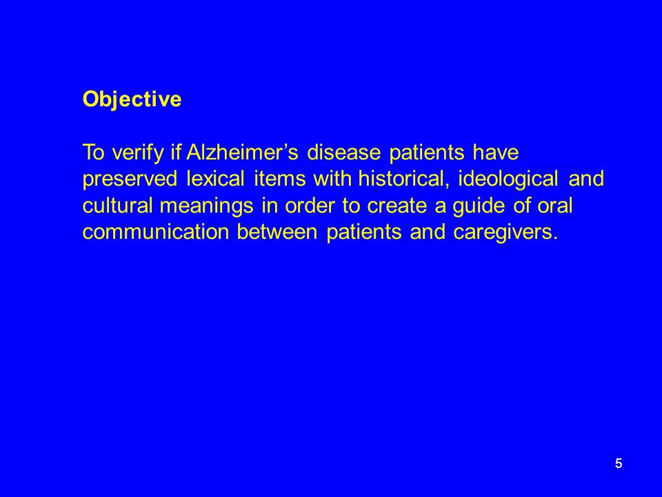 Objective To verify if Alzheimer's disease patients have preserved lexical items with historical, ideological and cultural meanings in order to create