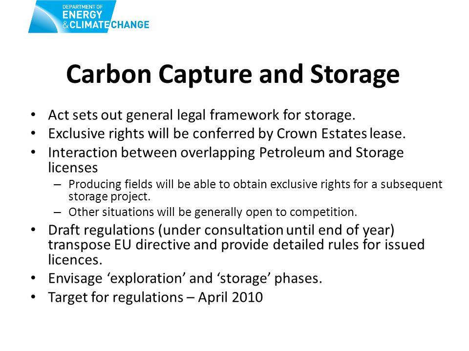 Carbon Capture and Storage Act sets out general legal framework for storage.