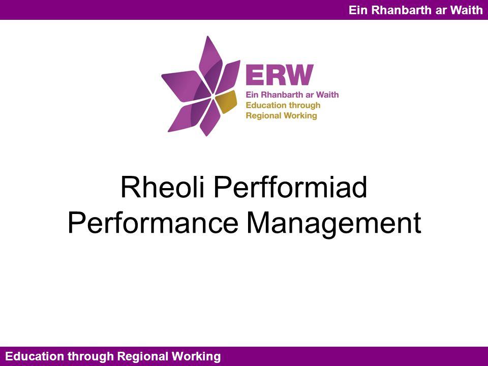 Education through Regional Working Name: Title: Date: Title of presentation Ein Rhanbarth ar Waith Rheoli Perfformiad Performance Management