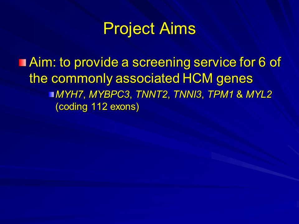 Future Work Referral criteria Screening all 6 genes Reporting guidelines Reporting guidelines Minimising repeats Minimising repeats Implement pre-PCR robotics Unclassified variants Data management Backlog (TPM1 & MYL2) GLEAM – other genes?