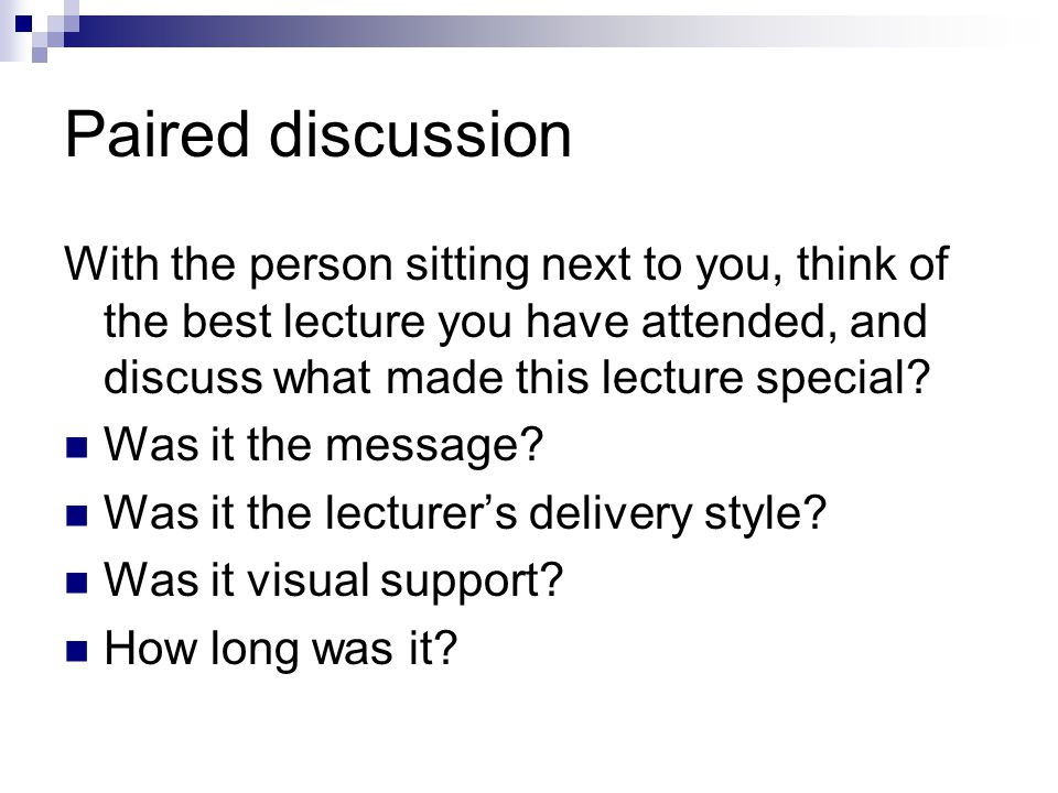 Preparing a lecture from your research: step 3 (group discussion) 15 minutes Join another pair to make a group of 4.
