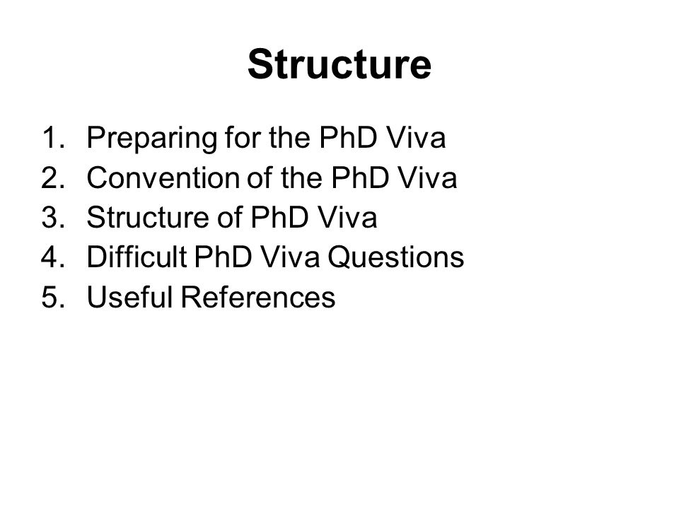 1.Preparing for the PhD Viva What is the PhD Viva Exam? –A ritual ceremony as a right of passage