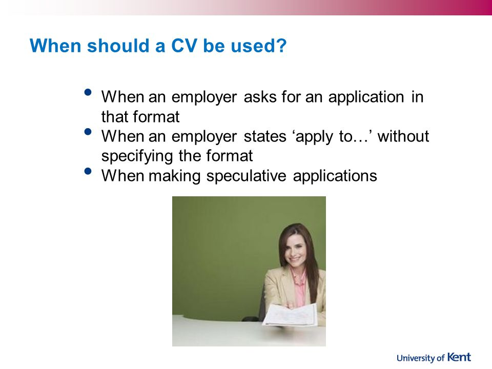 When should a CV be used.