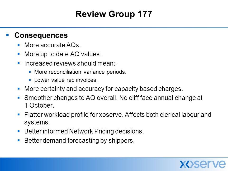 Review Group 177  Consequences  More accurate AQs.
