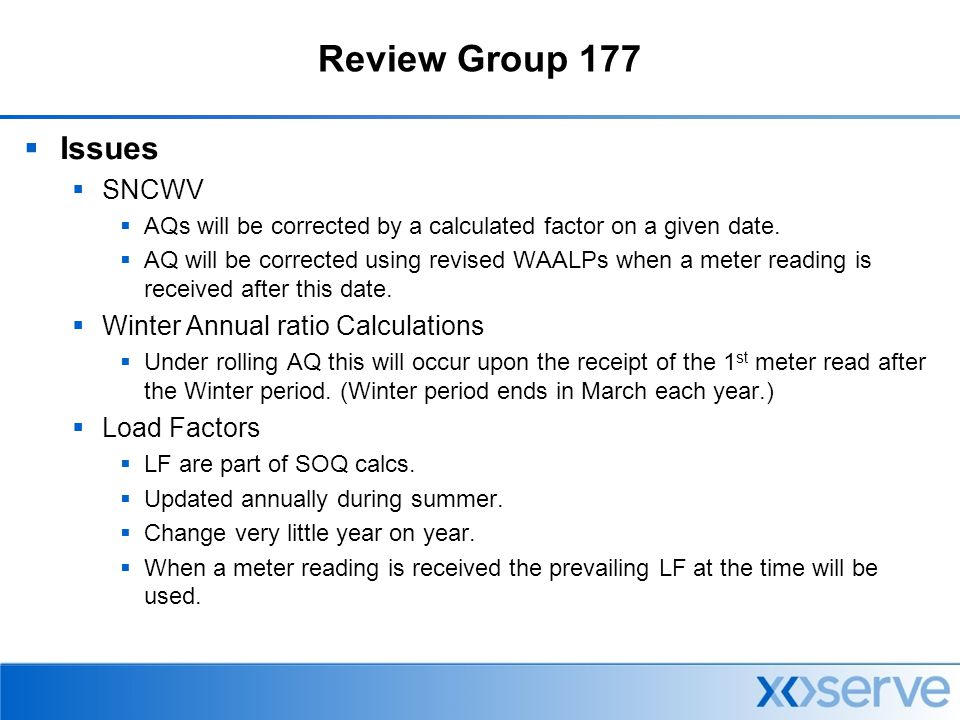 Review Group 177  Issues  SNCWV  AQs will be corrected by a calculated factor on a given date.