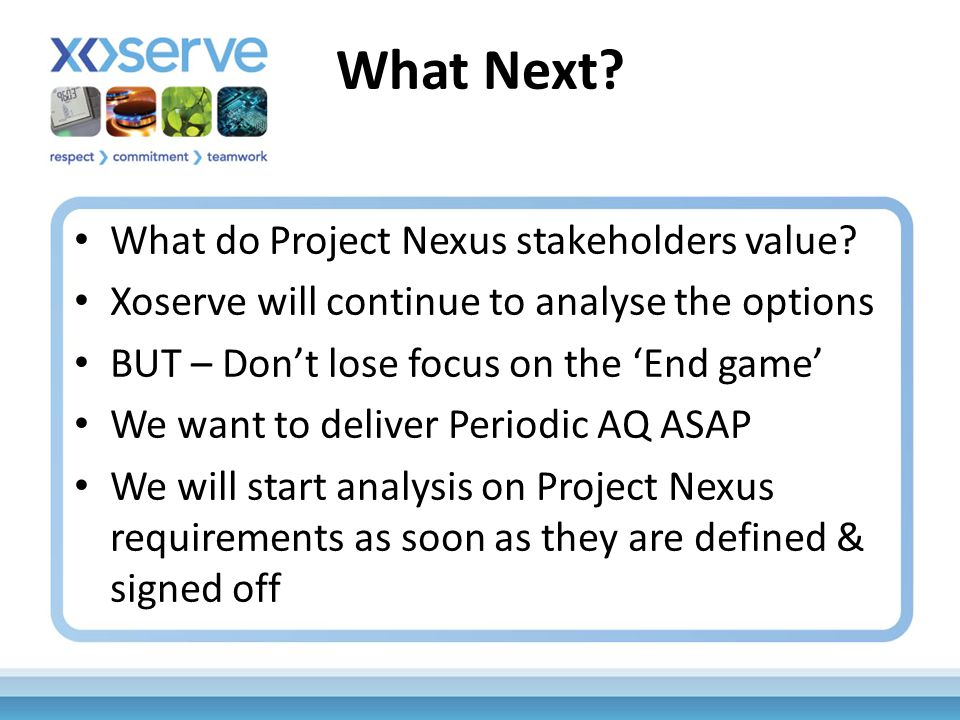 What Next. What do Project Nexus stakeholders value.