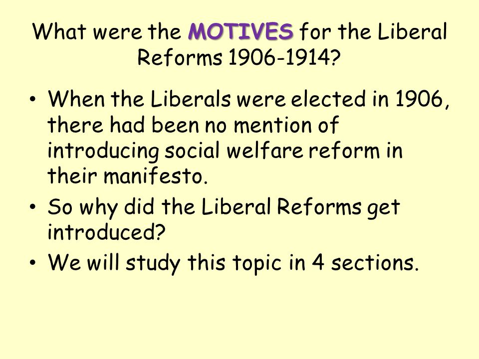4 Motives for Reform 4 headings 1.Amount of Poverty 2.