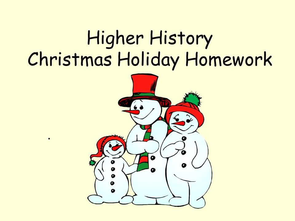 Higher History Christmas Holiday Homework.