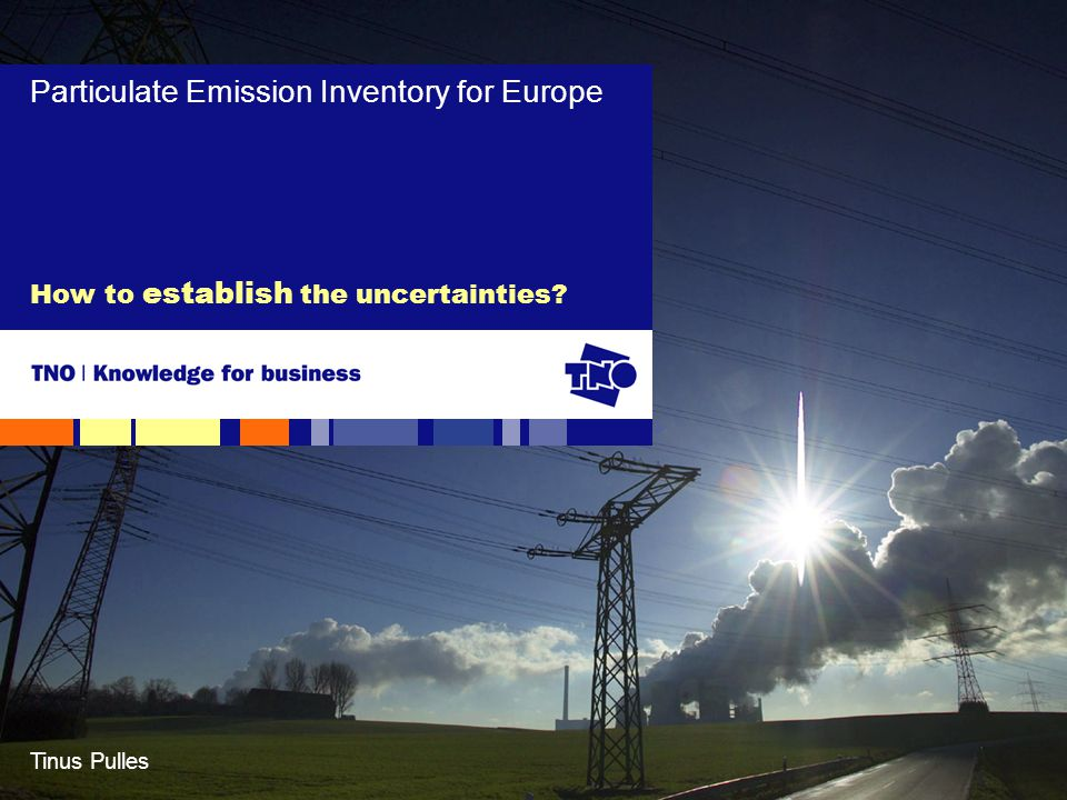 Tinus Pulles How to establish the uncertainties Particulate Emission Inventory for Europe